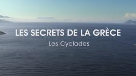 LES SECRETS DE LA GRECE : LES CYCLADES