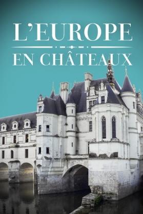 L'EUROPE EN CHÂTEAUX