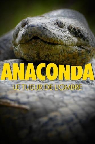 ANACONDA : LE TUEUR DE L'OMBRE