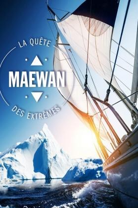 MAEWAN, LA QUETE DES EXTREMES