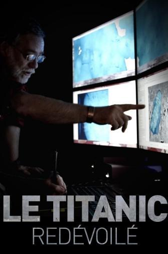 LE TITANIC REDÉVOILÉ