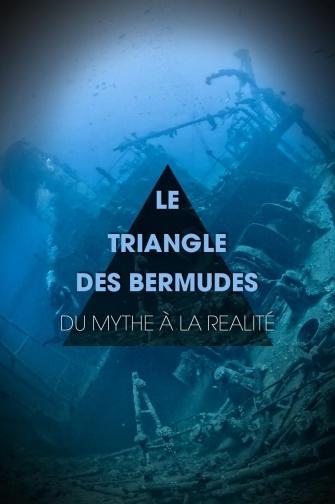 LE TRIANGLE DES BERMUDES : DU MYTHE A LA REALITE